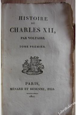Histoire de Charles XII, par Voltaire. Tome I -II [Reliure inconnue]