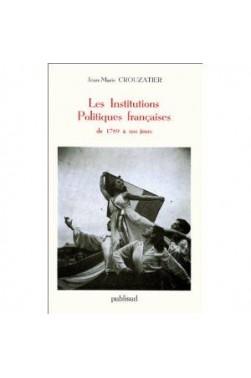 Les Institutions politiques françaises : De 1789 à nos jours [Broché]