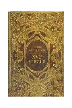 Les Tresors Des Lettres Xvie Siecle