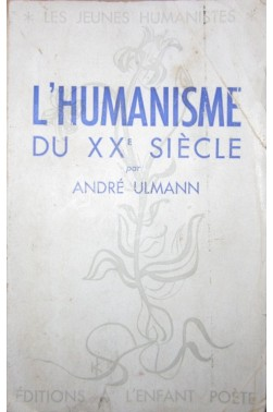L'Humanisme du XXe siècle, par André Ulmann [Broché]