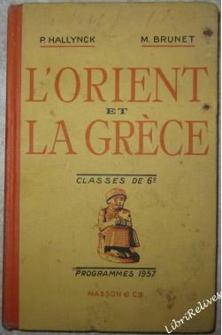 P. Hallynck,... M. Brunet,... L'Orient et la Grèce, par M. Brunet,... Classes...