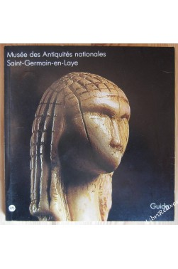 Musee des antiquites nationales, Saint-Germain-en-Laye: Guide (French Edition...