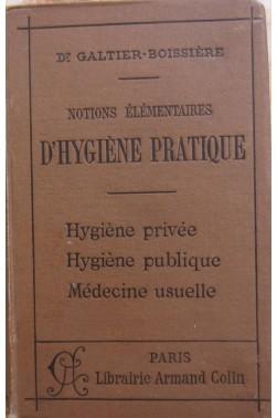 Notions élémentaires d'hygiène pratique suivies d'un appendice contenant tous...
