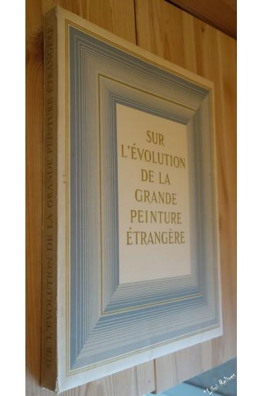 Sur l'évolution de la grande peinture étrangère [Coffret]