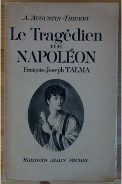 tragédien de Napoléon - François-Joseph TALMA