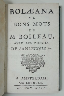 Bolaeana, ou Bons mots de M. Boileau, avec les poésies de Sanlecque, 1742