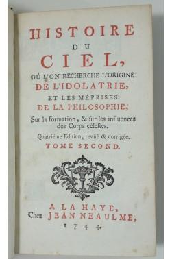Histoire du ciel... l'origine de l'idolatrie et les méprises de la philosophie sur les corps céletes. Tome 2, 1744