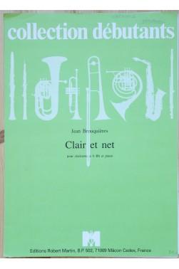 Clair et net - pour Clarinette si b Bb et piano - collection débutants