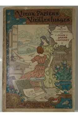 John Grand-Carteret. Vieux papiers, vieilles images, cartons d'un collectionneur. 1896
