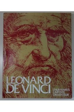 Léonard de Vinci. L'Humaniste, l'Artiste, l'Inventeur. Laffont 1974