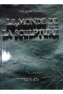 Le monde de la sculpture des origines à nos jours. 1024 illustrations, 1972