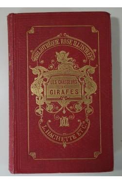 Les Chasseurs de Girafes. Illustré pare Neuville. Cartonnage Hachette 1869