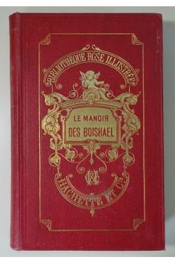 Le Manoir des Boishaël . Illustré pare Zier. Cartonnage Hachette 1897