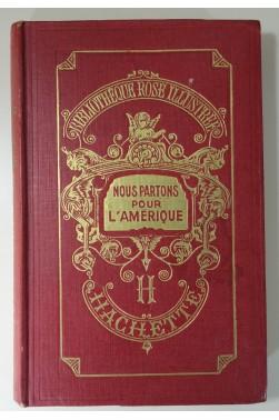 Nous partons pour l'Amérique. Illustré par Cazanave. Cartonnage Hachette 1893