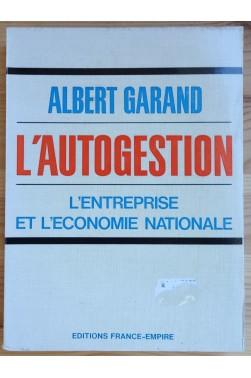 L'autogestion - L'entreprise et l'économie nationale - Albert Garand -