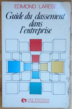 Gui du classement dans l'entreprise - Edmond Larèse - les Editions d'Organisation -