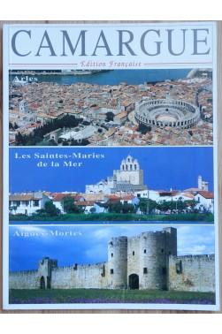 Camargue - Arles, Les Saintes-Maries de la Mer, Aigues-Mortes - Ed. Ajax, 1996 -