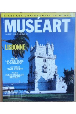Muséart N°9 : Lisbonne, La Peinture Lombarde, Max Ernst, Musée Carnavalet