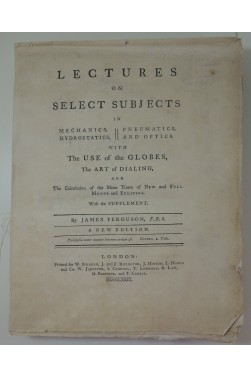 Lectures on select subjects in mechanics, hydrostatics, pneumatics, optics. 36 planches, 1773