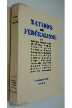 Nations ou fédéralisme. Librairie Plon - collection Présences, 1946