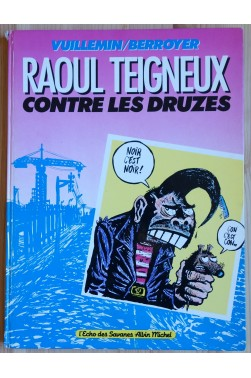 Raoul Teigneux contre les Druzes - EO - 1984 - L'écho des Savanes -
