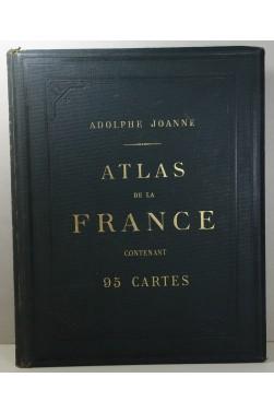 Atlas de la France, contenant 95 cartes en couleurs et 94 notices géographiques et statistiques