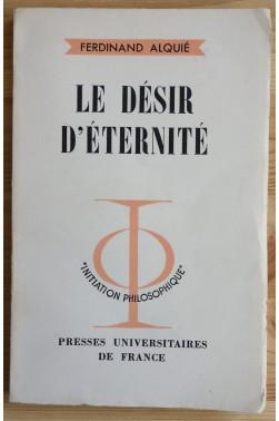 Le désir d'éternité - PUF - Initiation Philosophique - 1963 - TBE -