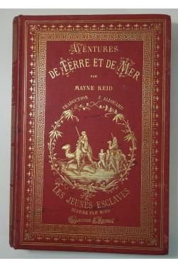 Aventures de Terre et de Mer. Les Jeunes Esclaves. Dessins de Riou. Reliure Lenègre - Hetzel