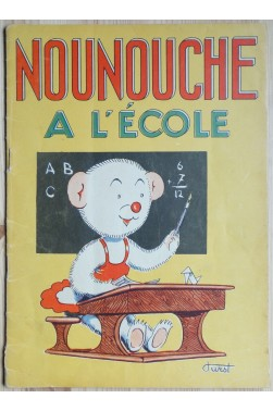 Nounouche à l'école - Texte et dessins de Durst - 1952 -