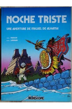 Noche Triste - Une aventure de Miguel De Alhama - 1984 - EO -