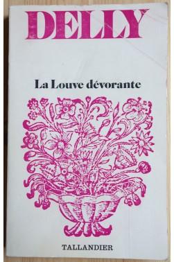 La Louve dévorante - Delly - Coll Floralies - 1979 -