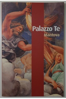 Palazzo Te - Guida, Mantova 2004. Ed. Phart - nombreuses photos