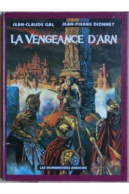 La Vengeance d'Arn - Les Humanoïdes Associés - Gal/Dionnet -