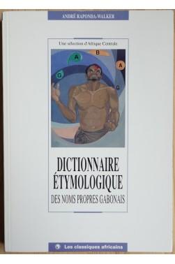 Dictionnaire Etymologique des Noms Propres Gabonais - Les classiques Africains - 1993 - Rare - TBE -