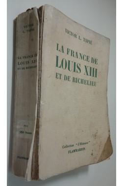 La France de Louis XIII et de Richelieu. Flammarion - 1952