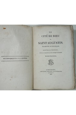 La Cité de Dieu de Saint Augustin, 3 tomes, Nouvelle édition, revue et corrigée 1818