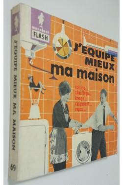 J'équipe mieux ma maison. Marabout flash - 1961