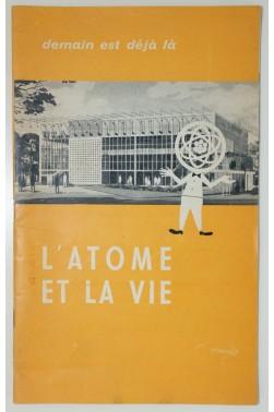 L'atome et la Vie - demain est déjà là. 1957