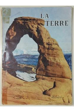 La Terre. Encyclopédie par l'image - Hachette, 1957