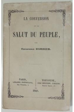 La Conversion ou le Salut du peuple, par Théophile Dardier - 1849