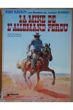 La mine de l'allemand perdu - Fort navajo une aventure du lieutenant Blueberry - 1974 -