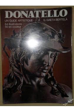 DONATELLO - UN GUIDE ARTISTIQUE [Reliure inconnue]