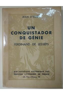 Un conquistador de génie. Ferdinand de Lesseps. Sur vergé 1938