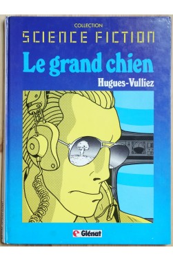 Le Grand Chien - Glénat - EO 1981 - Collection Science Fiction -