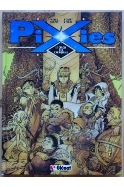 Pixies - Le cercle des caraquins - Glénat - EO 1991 - TBE -