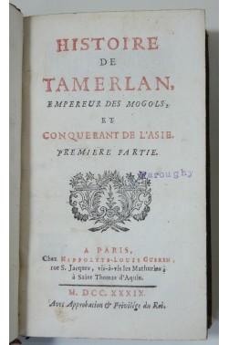 Histoire de Tamerlan, Empereur des mogols et conquérant de l'Asie. 2/2 Guerin 1739