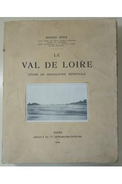 Le Val de Loire, Etude de géographie régionale. 59 planches + cartes -1934