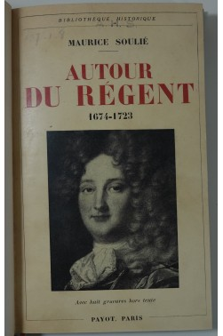 Maurice Soulié. Autour du Régent 1674-1723 - 8 gravures, Payot, 1933