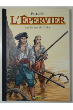 L'Epervier tome 6 : Les larmes de Tlaloc. Tirage spécial numéroté + Ex libris signé