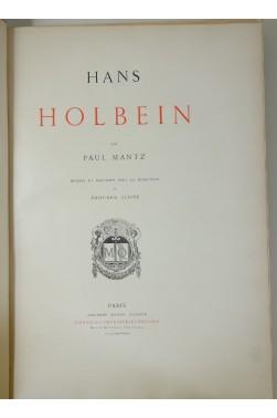 Hans Holbein par Paul Mantz, dessins et gravures sous la direction d'Edouard Lièvre